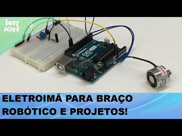 ELETROIMÃ PARA BRAÇO ROBÓTICO E PROJETOS COM ARDUINO