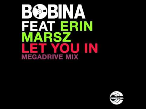 Bobina feat. Erin Marsz - Let You In (Megadrive Mix)