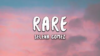 Selena Gomez - Rare (Lyrics)