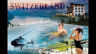 [ Tập 4 ] - Đập hộp bể bơi đắt giá nhất thế giới ở Thụy Sĩ ( Switzerland) cùng Vũ Khắc Tiệp Official