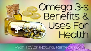 Omega 3 Fatty Acids: Benefits For Health