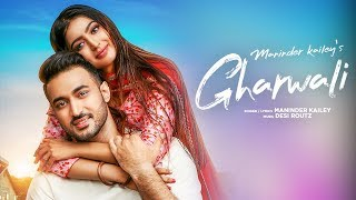 Gharwali – Maninder Kailey