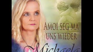 Michaela - Amoi seg ma uns wieder