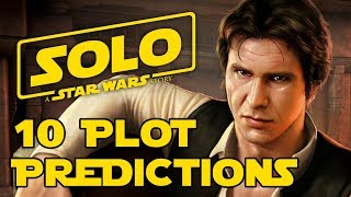 10 Predictions for Solo: A Star Wars Story