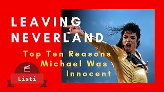 Leaving Neverland. Top 10 Reasons Michael Jackson Was Innocent.