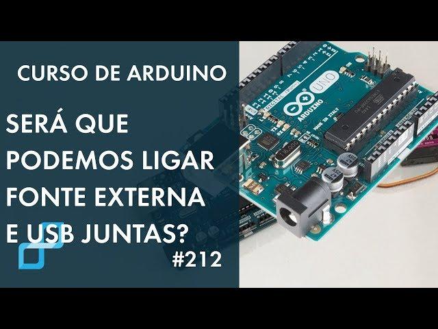 PODEMOS UTILIZAR FONTE EXTERNA JUNTO COM USB?? | Curso de Arduino #212
