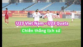 U23 Việt Nam - U23 Qatar - Loạt Penalty cân não  - Chiến thắng lịch sử