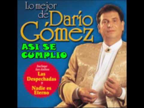 DARIO GOMEZ ASI SE CUMPLIÓ