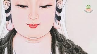 Nam Mô Quán Thế Âm Bồ Tát rất hay, Ai Có Duyên Với Bồ Tát Quán Thế Âm Nghe Chỉ 1 Lần Phật Bà Phù hộ