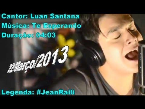 Baixar Luan Santana - Te Esperando ( Música nova 2013 )
