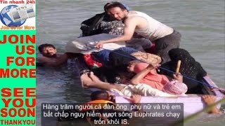 Tin nhanh 24h: Dân Iraq vượt sông tháo chạy khỏi vòng vây IS