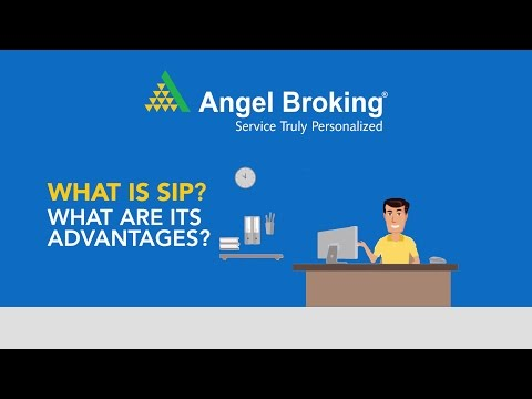 Angel Broking explains what is SIP and its advantages