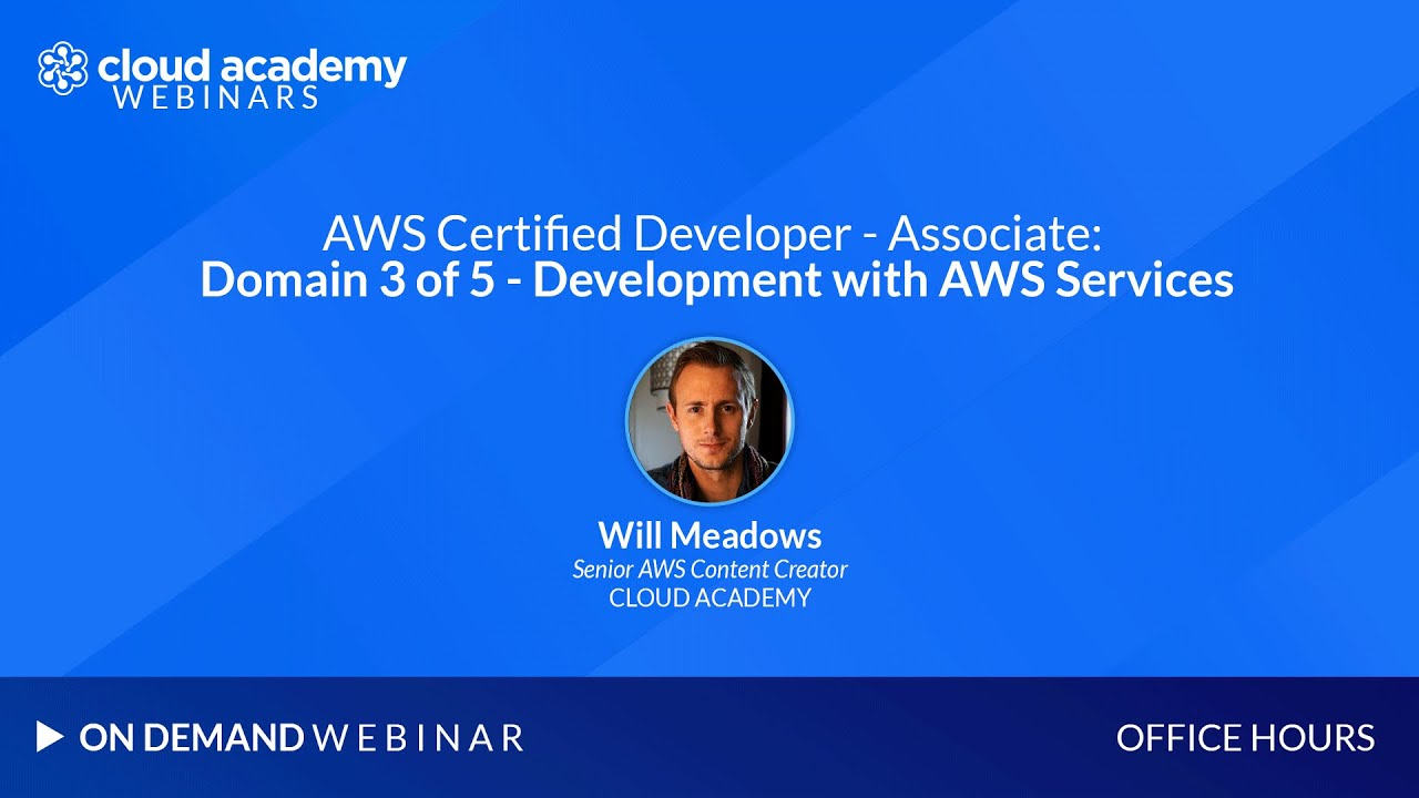 Office Hours: AWS Certified Developer – Associate | Domain 3 of 5 – Development with AWS Services