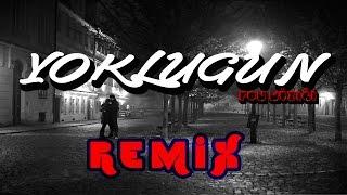 Yokluğun (Fon Müziği) Remix