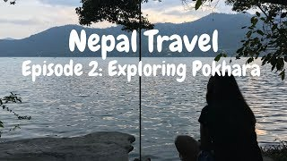 Nepal Travel | Episode 2: Exploring Pokhara |  Best Night Life, Adventure, Caves, Waterfall