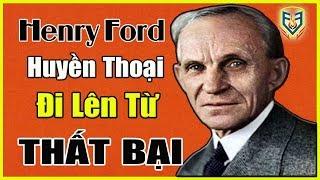 10 Bài Học Kinh Doanh Đắt Giá Từ Henry Ford - Huyền Thoại Kinh Yế Mỹ | Tư Duy Làm Giàu
