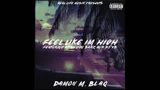 Feel Like I'm High (Feat. Aphelion Barz & DJ YB) Prod. By Cash Hits