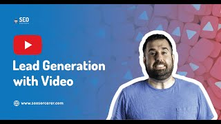 Lead Generation with Video - Find Out Why YouTube is the BEST Way to Generate Leads for a Business