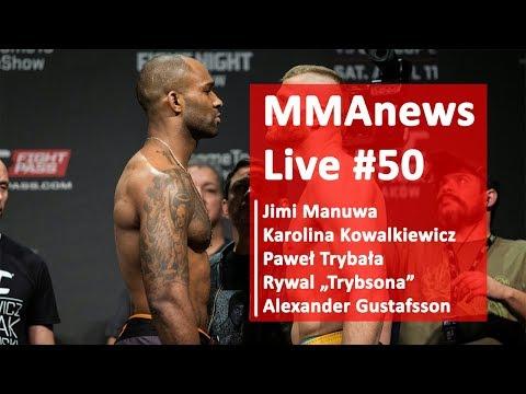 MMAnews Live #50: Gustafsson, Błachowicz, Manuwa, Kowalkiewicz, Trybała + rywal