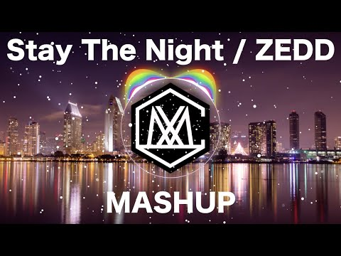 Stay The Night / ZEDD (iamSHUM Mashup)