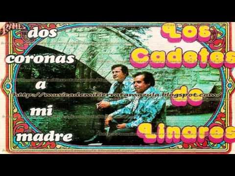 Los Cadetes De Linares   La Tumba De Mi Madre,La Carta De Mi Madre,Dos Coronas a Mi Madre, El Huerfano