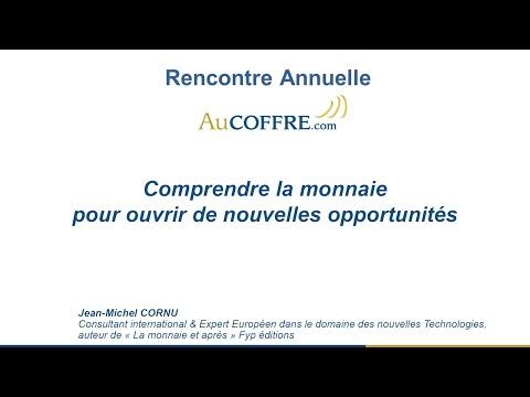 Comprendre la monnaie pour ouvrir de nouvelles opportunités, Jean-Michel Cornu - AuCOFFRE.com