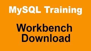 MySQL Tutorial for Beginners - Part 6 - MySQL Workbench Download