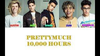 PRETTYMUCH 10,000 Hours Lyrics