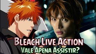 Bleach Live Action Vale Apena Assistir?