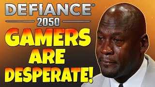 "Defiance 2050 - ""MMO Gamers Are Desperate!""...Fanboys in Denial! - (Trigger Warning)"
