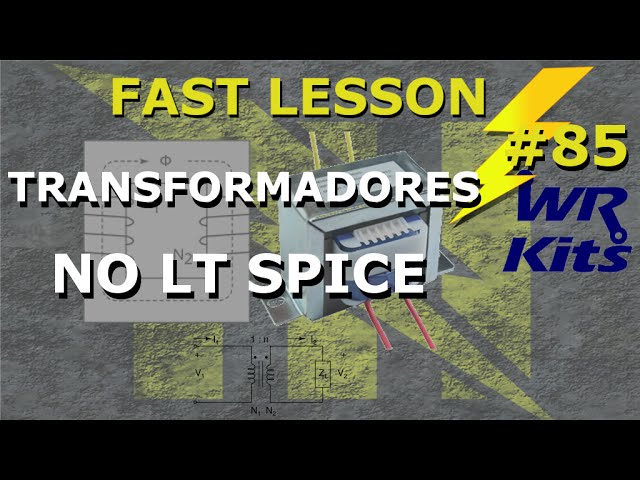 TRANSFORMADORES NO LT SPICE | Fast Lesson #85