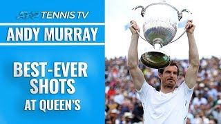 Andy Murray Best-Ever Shots at Queen's