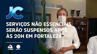 Serviços não essenciais serão suspensos após às 20h em Fortaleza