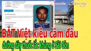 Bác s,ĩ gốc Việt ở Quận Cam b,ị C,Ấ,M H,À,NH NGHỀ vì GI,A,N L,Ậ,N