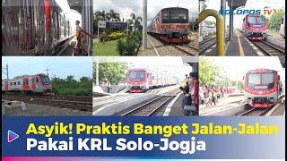 Ekspedisi KRL Solo - Jogja: Gampang Banget! Kayak Gini Cara Naik KRL buat Jalan-Jalan