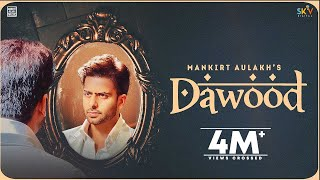 Dawood – Mankirt Aulakh Video HD