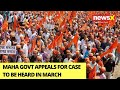 Maha Reservation Case Update: Govt Appeals For Case To Be Heard In March   NewsX