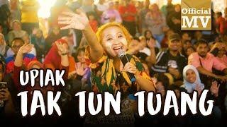 Upiak - Tak Tun Tuang (NEW VER.) (Official Music Video)