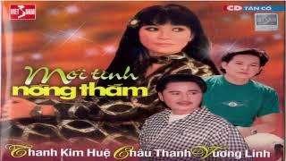 Ca Cổ : Mỗi Tình Nồng Thắm | Thanh Kim Huệ Châu Thanh Vương Linh