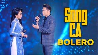 Song Ca Bolero Nam Nữ Hay Nhất 2021   Tuyển Chọn Những Ca Khúc Trữ Tình Song Ca Hay Nhất 2021