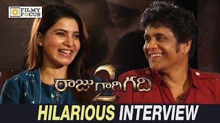 Samantha and Nagarjuna Hilarious Interview about Raju Gari Gadhi 2 Movie