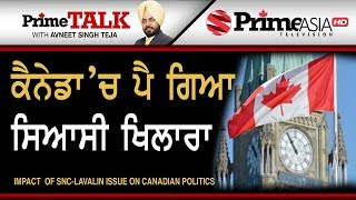 Prime Talk 245 || Impact of Snc-Lavalin on Canadian Politics
