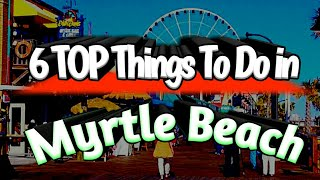 6 TOP THINGS TO DO IN MYRTLE BEACH Sc Attractions You Must SEE! Video