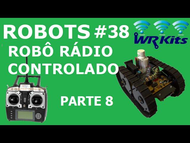 ROBÔ RÁDIO CONTROLADO (8/20) | Robots #38