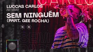Luccas Carlos - Sem Ninguém part. Gee Rocha (Ao Vivo)