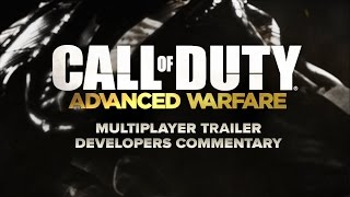 Call of Duty: Advanced Warfare Multiplayer Trailer Developers Commentary