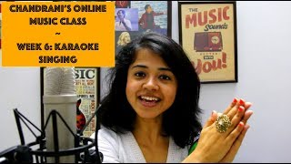 Week 6: Karaoke Singing   Chandrani's Online Music Class