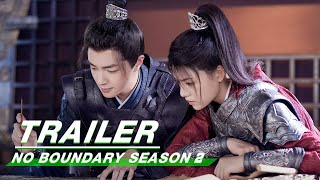 Official Trailer: No Boundary Season 2 | 玉昭令 第二季 | iQiyi