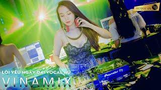 NST Vinamix Vol 15 | Lời Yêu Ngây Dại Vocal Nữ - LK Nhạc Trẻ Remix Hay Nhất | Nonstop Việt Mix 2020