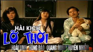 Hài Kịch Lỡ Thời - Hoài Linh, Hồng Đào, Quang Minh, Huyền Nhiễm - Nụ Cười Và Âm Nhạc 6 | Vân Sơn 6